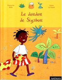 Le doudou de Siyabou / Françoise Bobe   Bobe, Françoise. Auteur