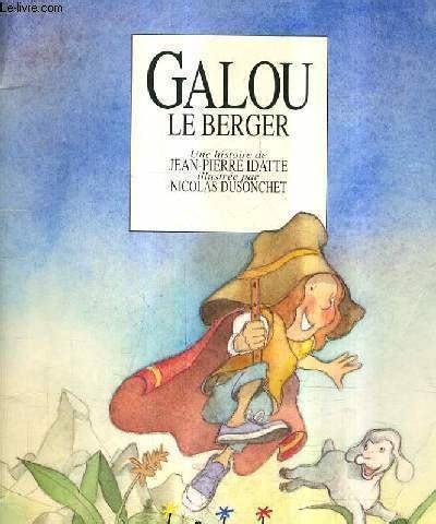 Galou le berger / Jean-Pierre Idatte | Idatte, Jean-Pierre. Auteur