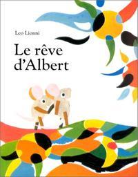 Le Rêve d'Albert / Leo Lionni | Lionni, Leo. Auteur