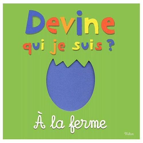 Devine qui je suis : A la ferme / Martine Perrin | Perrin, Martine. Auteur