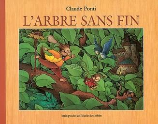 L' Arbre sans fin / Claude Ponti | Ponti, Claude. Auteur