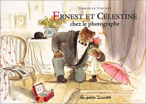 Ernest et Célestine chez le photographe / Gabrielle Vincent   Vincent, Gabrielle. Auteur
