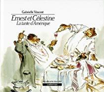 Ernest et Célestine, la tante d'Amérique / Gabrielle Vincent   Vincent, Gabrielle. Auteur