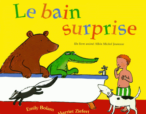 Le bain surprise / Harriet Ziefert | Ziefert, Harriet. Auteur