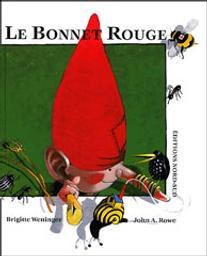 Le bonnet rouge / Brigitte Weninger | Weninger, Brigitte. Auteur