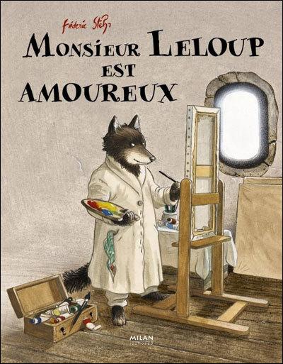 Monsieur Leloup est amoureux / Frédéric Stehr | Stehr, Frédéric. Auteur