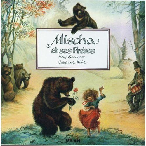 Mischa et ses frères / Hans Baumann, Reinhard Michl   Baumann, Hans. Auteur