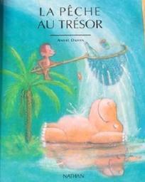 La Pêche au trésor / André Dahan   Dahan, André (1935-....). Auteur