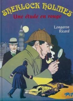 Sherlock Holmes / D'après le roman de Sir Arthur Conan Doyle   Doyle, Arthur Conan ((1859-1930)). Auteur