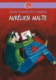 Aurélien Malte / Jean-François Chabas | Chabas, Jean-François. Auteur