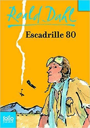 Escadrille 80 / Roald Dahl | Dahl, Roald. Auteur