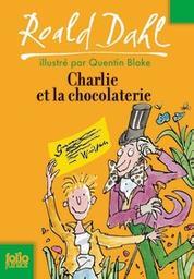 Charlie et la chocolaterie / Roald Dahl   Dahl, Roald. Auteur