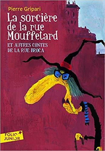 La Sorcière de la rue Mouffetard et autres contes de la rue Broca / Pierre Gripari   Gripari, Pierre. Auteur