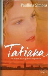 Tatiana. 1 / Paullina Simons | Simons, Paullina. Auteur