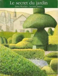 Le Secret du jardin / Janni Howker | Howker, Janni. Auteur