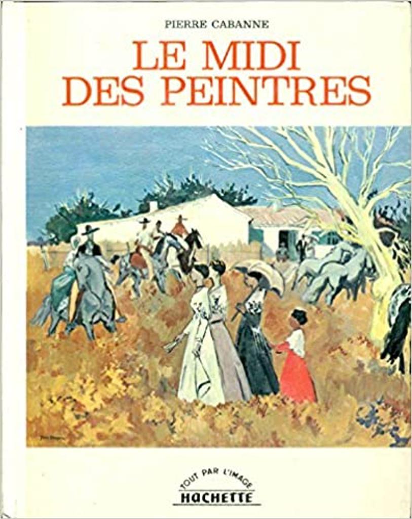 Le Midi des peintres / Pierre Cabanne   Cabanne, Pierre. Auteur
