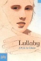 Lullaby / Jean-Marie Gustave Le Clézio | Le Clézio, Jean-Marie Gustave. Auteur