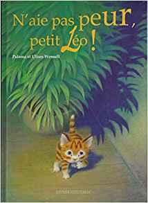 N'aie pas peur petit Léo ! / texte Paloma Wensell | Wensell, Paloma. Auteur