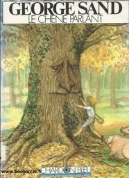 Le Chêne parlant / George Sand | Sand, George. Auteur