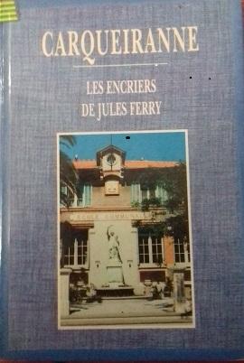 Carqueiranne : Les Encriers de Jules Ferry / René Ghiglione | Ghiglione, René. Auteur