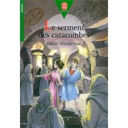 Le Serment des catacombes / Odile Weulersse | Weulersse, Odile. Auteur
