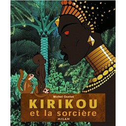 Kirikou et la sorcière / Michel Ocelot | Ocelot, Michel (1943-....). Auteur