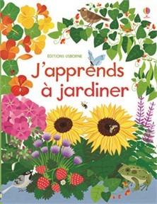 J'apprends à jardiner / Angela Wilkes | Wilkes, Angela. Auteur