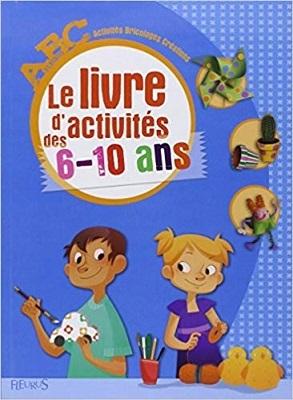 le livre d'activités des 6-10 ans |