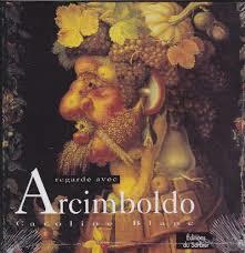 Arcimboldo / Caroline Blanc | Blanc, Martine. Auteur