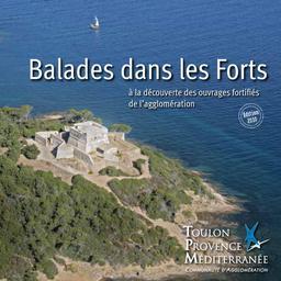 Balades dans les forts de l'agglomération : Toulon Provence Méditerranée |