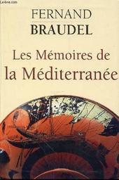 Les mémoires de la Méditerranée : Préhistoire et antiquité / Fernand Braudel   Braudel, Fernand. Auteur