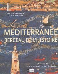 La Méditerranée, berceau de l'histoire / Dirigé par David Abulafia |