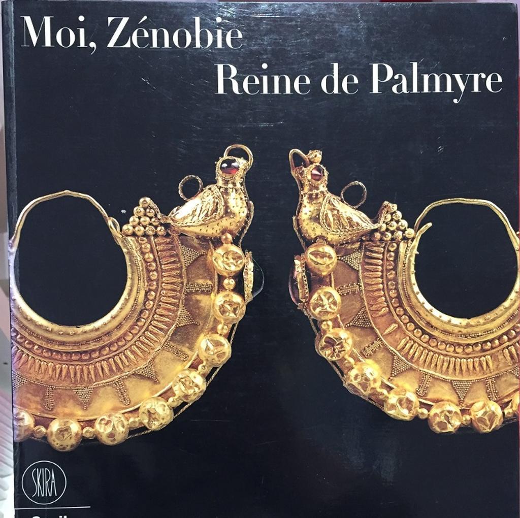 Moi, Zénobie, reine de Palmyre : exposition, Paris, Centre culturel du Panthéon, 18 sept.-16 déc. 2001 / Dirigé par Jean-Charles Gaffiot, Henri Lavagne, Jean-Marc Hofman |