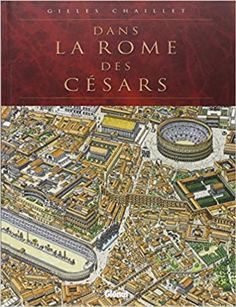Un voyage dans la Rome des Césars / Gilles Chaillet | Chaillet, Gilles. Auteur