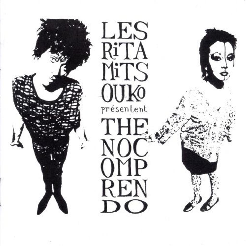The no comprendo / Les Rita Mitsouko | Les Ritas Mitsouko. Artiste