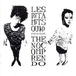 The no comprendo / Les Rita Mitsouko   Les Ritas Mitsouko. Artiste
