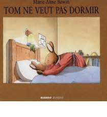 Tom ne veut pas dormir / Marie-Aline Bawin | Bawin, Marie-Aline. Auteur