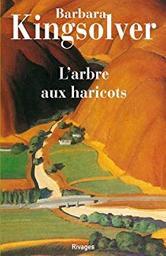 L' arbre aux haricots. 1, arbre aux haricots (L') / Barbara Kingsolver | Kingsolver, Barbara. Auteur