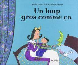 Un loup gros comme ça / Natalie Louis-Lucas   Louis-Lucas, Natalie. Auteur